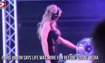 Paris Hilton Says Life Was More Fun Before Social Media